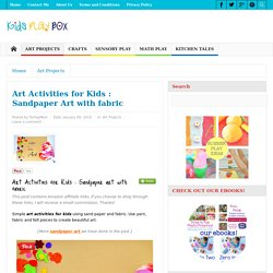 Art Activities for Kids : Sandpaper Art with fabric