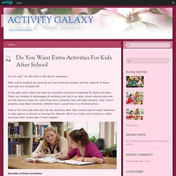 Tutor for extra activities of Kids after School