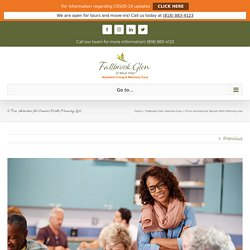 6 Fun Activities for Seniors With Memory Loss - Fallbrook Glen of West Hills