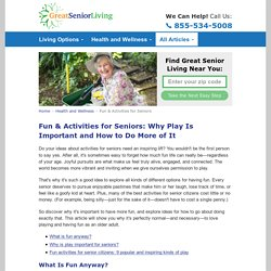 Fun & Activities for Seniors: Why Play Is Important