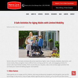 Top 8 Safe Activities for Seniors with Limited Mobility