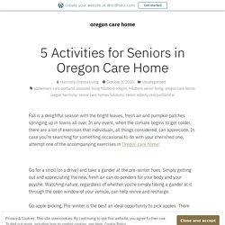 5 Activities for Seniors in Oregon Care Home – oregon care home