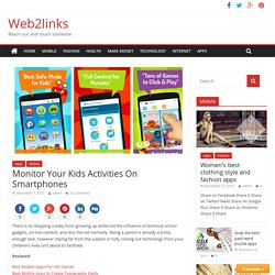 Monitor Your Kids Activities On Smartphones - Web2links