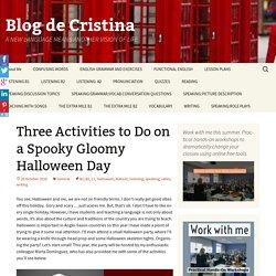 Three Activities to Do on a Spooky Gloomy Halloween Day