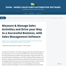 Measure & Manage Sales Activities and Drive your Way to a Successful Business, with Sales Management Software