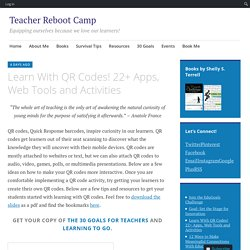 Learn With QR Codes! 22+ Apps, Web Tools and Activities – Teacher Reboot Camp