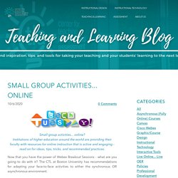 Small Group Activities... Online - THE CENTER FOR TEACHING, LEARNING, AND ASSESSMENT @CGCC