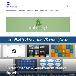5 Activities to Make Your PowerPoint More Engaging – tekhnologic