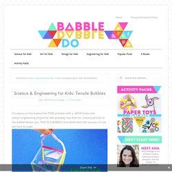 STEM Activities: Tensile Bubbles