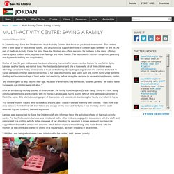 Multi-Activity Centre: Saving a Family