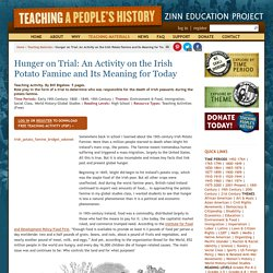 » Hunger on Trial: An Activity on the Irish Potato Famine and Its Meaning for Today Zinn Education Project