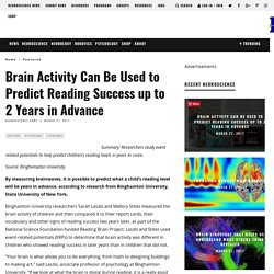 Brain Activity Can Be Used to Predict Reading Success up to 2 Years in Advance - Neuroscience News