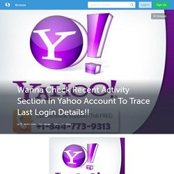 Wanna Check Recent Activity Section In Yahoo Account To Trace Last Login Details!! (with image) · Yahootechhelp