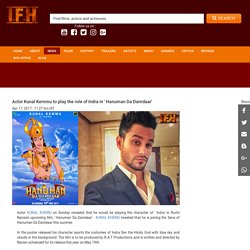 Actor Kunal Kemmu to play the role of Indra in ' Hanuman Da Damdaar'