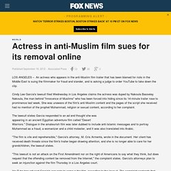 Actress in anti-Muslim film sues for its removal online