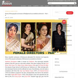 None of the popular actresses of Bollywood succeeded as director – Part – 6