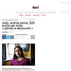 """Judy, actrice porno, 525 euros par mois, """"jamais à découvert"""""""