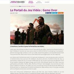 Actu : Le Portail du Jeu Vidéo : Game Over - Le Portail du Jeu Vidéo