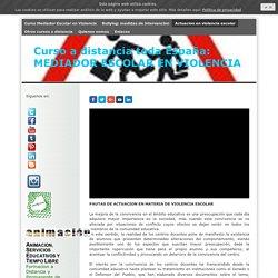 Actuacion en violencia escolar - Curso a distancia Mediador Escolar en Violencia