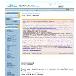What is the best way to log into Hotmail with Outlook? Read on and find out ActuaFreeArticles.com free content free articles for web sites opt-in newsletters e-zines