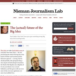 The (actual) future of the Big Idea » Nieman Journalism Lab » Pushing to the Future of Journalism