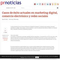 Casos de éxito actuales en marketing digital, comercio electrónico y redes sociales