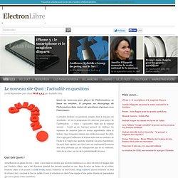 Le nouveau site Quoi: l'actualité en questions - Web 1,2,3ElectronLibre