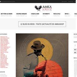 Le blog du boss - Toute l'actualité de AmkaShop et beaucoup plus. Poster, affiche, tableau, papier peint, vinyl... Page: 1