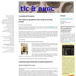 L'actualité de l'Antiquité - Tic et nunc - Latin pédagogie