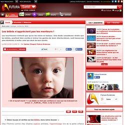Les bébés n'apprécient pas les menteurs !#xtor#xtor