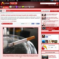 Arrêter de fumer permet d'enrayer la perte de matière grise