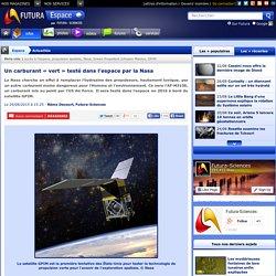 Un carburant « vert » testé dans l'espace par la Nasa