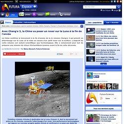 Avec Chang'e 3, la Chine va poser un rover sur la Lune à la fin de l'année