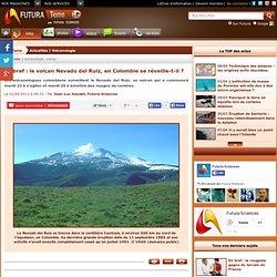 En bref : le volcan Nevado del Ruiz, en Colombie se réveille-t-il ?