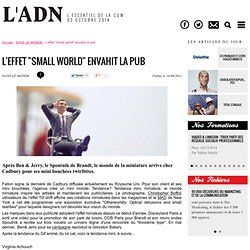 "L'effet ""Small world"" envahit la pub"