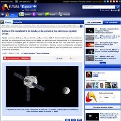 Airbus DS construira le module de service du véhicule spatial Orion