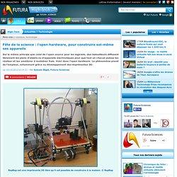 Fête de la science : l'open hardware, pour construire soi-même ses appareils