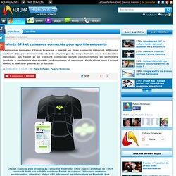 T-shirts GPS et cuissards connectés pour sportifs exigeants