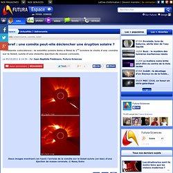 En bref : une comète peut-elle déclencher une éruption solaire ?