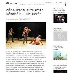 PRESSE - Pièce d'actualité n°9 : Désobéir, Julie Berès - MA CULTURE