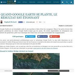 Quand Google Earth se plante, le résultat est étonnant
