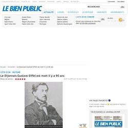 Le Dijonnais Gustave Eiffel est mort il y a 90 ans