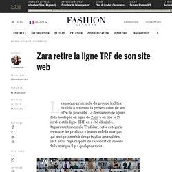 Zara retire la ligne TRF de son site web - Actualité : distribution (#1179905)