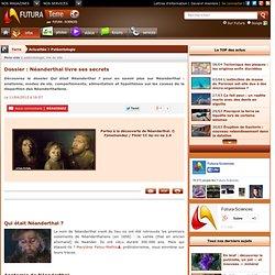 Dossier : Néanderthal livre ses secrets
