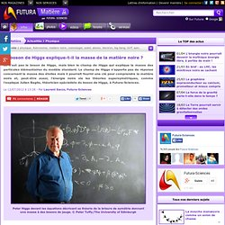 Le boson de Higgs explique-t-il la masse de la matière noire ?