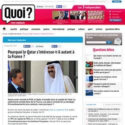 » Pourquoi le Qatar s'intéresse-t-il autant à la France