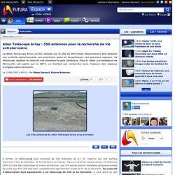 Allen Telescope Array : 350 antennes pour la recherche de vie extraterrestre