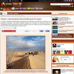Sahara : l'eau du désert moins fossile qu'on le croyait