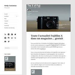 Toute l'actualité Fujifilm X dans un magazine… gratuit