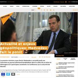 Actualité et enjeux géopolitiques: Medvedev fait le point